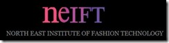 north east institute of fashion and technology guwahuti
